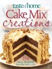 Taste of Home: Cake Mix Creations: 216 Easy Favorite tha... | Livre | d'occasion