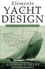 Elements of Yacht Design: The Original Edition of the Classic Book on Yacht...
