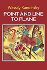 Point and Line to Plane (Dover Fine Art, History of Art) Wassily Kandinsky