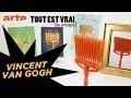 Vincent Van Gogh - Tout est vrai (ou presque) - ARTE