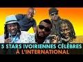 5 STARS DE CÔTE D'IVOIRE POPULAIRE DANS LE MONDE !
