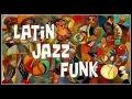 LATIN JAZZ FUNK - Compilation n°1