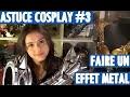 [Astuce Cosplay #3] Faire un effet métal sur son armure - Azure Cosplay