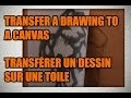 Learn Oil paint : How to transfer a drawing to a canvas - transfert d'un dessin sur toile