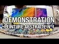 Démonstration peinture abstraite N°1 : Abstract painting demo N°1