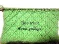 TUTO TRICOT POINT DE GRILLAGE POINT DE TRICOT FANTAISIE