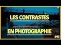 #46 les contrastes en photographie