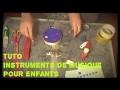 (TUTO):Fabrication d'instruments de musique pour enfant