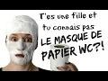 ASTUCE BEAUTÉ WTF: JE TESTE LE MASQUE DE PAPIER WC !