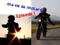 Ma Vie de Motard #Episode 1