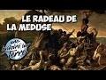 La véritable histoire (horrible) du radeau de la Méduse