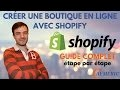Comment créer une boutique en ligne SHOPIFY - Tutoriel Complet
