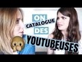 On CATALOGUE des YOUTUBEUSES !