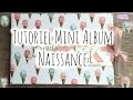 [Tutoriel n°7] : Mini Album Naissance   Scrap with Steph