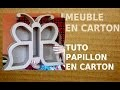 Meuble en carton tutoriel - LE PAPILLON - Patron de meuble en carton gratuit
