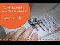 Test (suite et fin) : Machine à coudre Singer Initiale