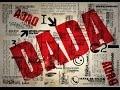 Le mouvement Dada ou Dadaïsme