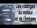 Tuto pour les vidanges (moteur et embase) d'un 100cv Yamaha