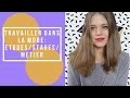 TRAVAILLER DANS LA MODE: MES  ETUDES/STAGES & MON METIER