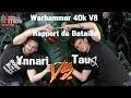 FWS Warhammer 40k V8 Rapport de bataille Tau Vs Eldar 2000 points