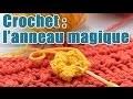 Crochet : Comment créer un anneau magique