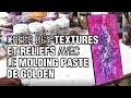 Créer des textures et reliefs avec le Molding Paste de Golden