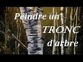 Comment peindre un tronc d'arbre ? [Acrylique]