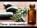 Tout sur... les huiles essentielles (+recettes maison!)