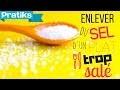 Comment enlever du sel d'un plat trop salé