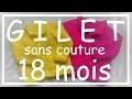 Tricot Facile - Tuto Gilet sans couture (18 mois) - Debutant - Easy knitting - Beginner