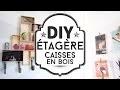 DIY : fabriquer une étagère décorative avec des caisses en bois
