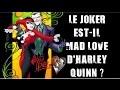 "Le Joker est-il ""mad love"" d'Harley Quinn?"