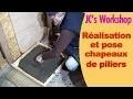 Comment faire des chapeaux de piliers, coulage & pose 3/3 - #53