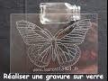 Réaliser une gravure sur verre