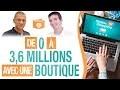 De 0 à 3,6 MILLIONS D'EUROS avec 1 BOUTIQUE ! DROPSHIPPING et E-COMMERCE - Sébastien CERISE