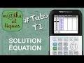 FONCTIONS : Déterminer un encadrement de la solution d'une équation - Tutoriel TI