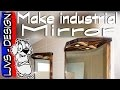 Fabriquer un Miroir de salle de bain industriel - LJVS