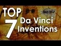 Top 7 Leonardo da Vinci Inventions