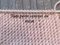 TUTO POINT CANEVAS AU TRICOT Canvas stitch knitting PUNTO LIENZO RELIEVE DOS AGUJAS