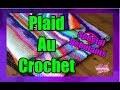 DIY. Plaid Au Crochet // Crochet Blanket