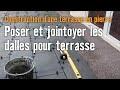 Terrasse en pierre - Chapitre 5: Poser et jointoyer les dalles pour terrasse | Atelier Brico