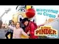 VLOG - CIRQUE PINDER - Nouveau SPECTACLE en famille & premier cirque pour Amantine !