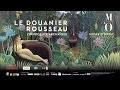 Le Douanier Rousseau. L'exposition