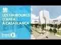 Les Faubourgs d'Anfa à Casablanca - Maroc | Nos plus beaux projets immobiliers