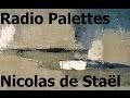 Radio Palettes - Nicolas de Staël