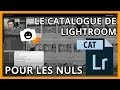 📷 TOUT comprendre au CATALOGUE de Lightroom