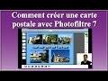Comment créer une carte postale avec Photofiltre 7