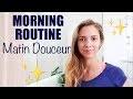 MORNING ROUTINE : matin en douceur ! | Les astuces de margaux