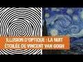 Illusion d'optique : La Nuit Etoilée de Vincent van Gogh