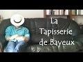 La Tapisserie de Bayeux / Aux sources de l'Histoire 1